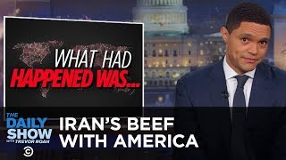 What Had Happened Was… - Iran's Beef with America | The Daily Show