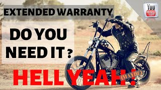 SHOULD I BUY AN EXTENDED WARRANTY FOR MY MOTORCYCLE ? A REVIEW