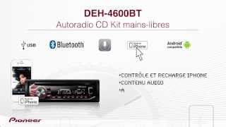Présentation du DEH-4600BT, autoradio Pioneer CD Kit mains-libres