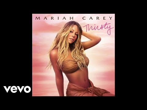 Mariah Carey - Thirsty (Audio) (Explicit) klip izle