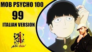 Mob Psycho 100 Opening - 99 (Italian Version)