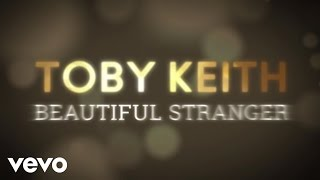 Toby Keith Beautiful Stranger