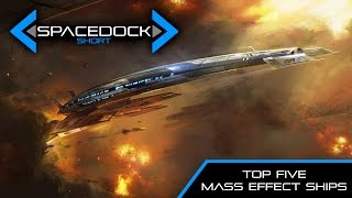 Top Five Mass Effect Starships (Shepard Trilogy) - Spacedock Short