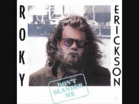 Roky Erickson- Don't Slander Me (1985 Album Version)