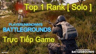 TOP 1 Rank - PLAYERUNKNOWN'S BATTLEGROUNDS - [Đấu Trường Sinh Tử #5]