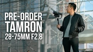 PRE-ORDER! Tamron 28-75mm f/2.8 for Sony E! May 24th Release Date!