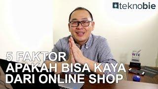 5 Faktor Penentu Apakah Anda Bisa Kaya dari Online Shop