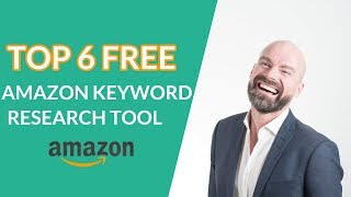 Top 6 Free Amazon Keyword Research Tools to Boost Your Amazon Sales 2018