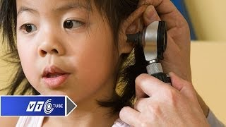 Điều cần biết về viêm tai giữa ở trẻ em | VTC