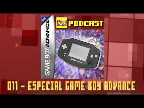 Pixelacos Podcast - Programa 11 - Especial Game Boy Advance