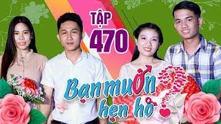 BẠN MUỐN HẸN HÒ #470 UNCUT | 'Ông già có gương mặt sửu nhi' đi hẹn hò tìm bạn gái và cái kết...