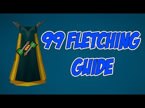 Ultimate 1-99 Fletching Guide : Runescape 3: 700k+ XP/Hr