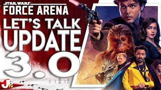 Let's talk Update 3.0 - SOLO. Star Wars: Force Arena