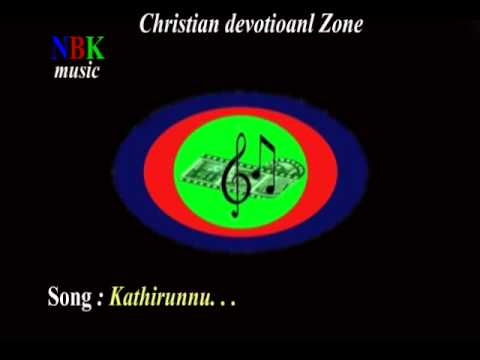 Kathirunnu . . . malayalam christian devotional song.