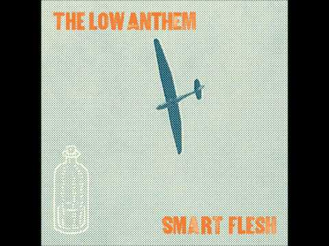 The Low Anthem - Matter Of Time