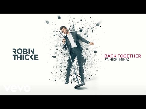Robin Thicke - Back Together (Audio) ft. Nicki Minaj