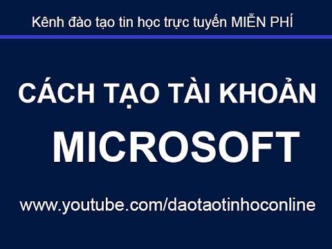 Hướng dẫn cách tạo tài khoản Microsoft mới nhất