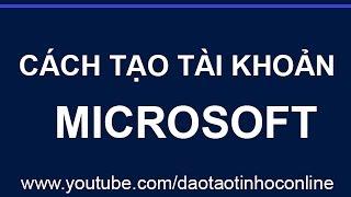 Video clip Hướng dẫn cách tạo tài khoản Microsoft mới nhất