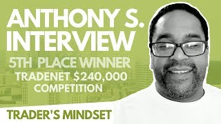 Trader's Mindset Interview: Anthony S. (5th Place) w/ Analyst Scott Malatesta