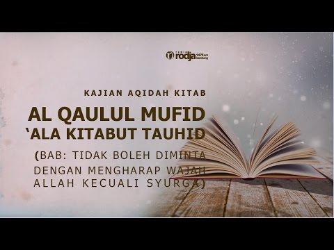 Al Qaulul Mufid 'Ala Kitabut Tauhid | Bab; Tidak Boleh Diminta ..| Ustadz Abu Haidar As Sundawy