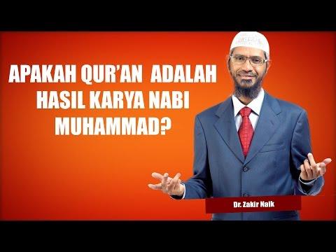 Apakah Qur'an Adalah Karangan Nabi Muhammad? | Dr. Zakir Naik
