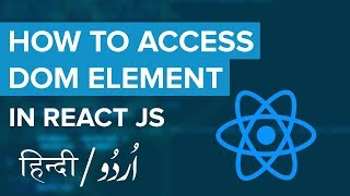React 16 New Feature - How to Focus Input Field | Access DOM Element in React | Hindi / Urdu