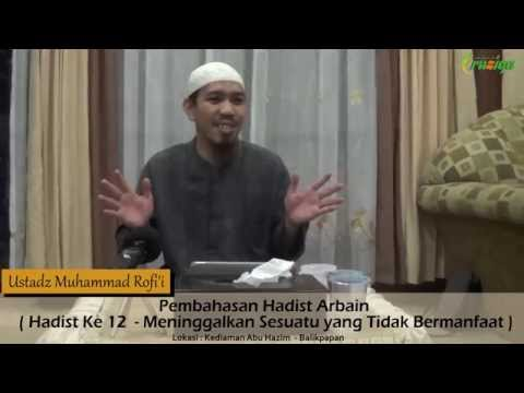 Ust. Muhammad Rofi'i - Pembahasan Hadist Arbain12 - Meninggalkan Sesuatu Yang Tidak Bermanfaat