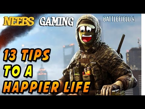 13 Tips to a Happier Life - Battlefield 4 Gameplay