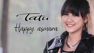 Download lagu Happy Asmara - Tatu [ AUDIO]