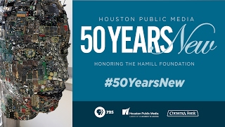 Houston Public Media - 50 Years New
