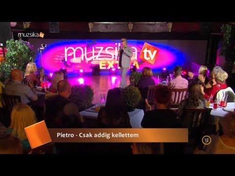 Pietro - Csak addig kellettem ( Muzsika TV Extra )