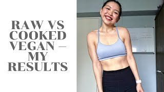 Raw vs Cooked - My Results | High Carb Low Fat Vegan