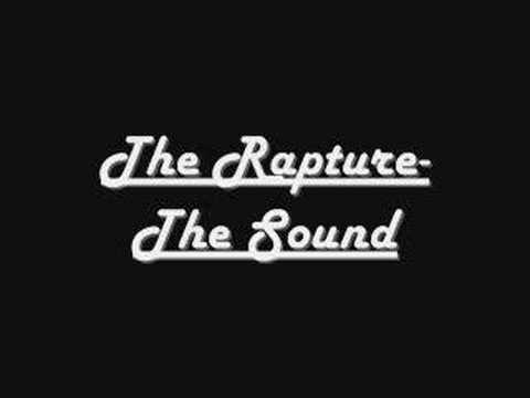 Rapture - The Sound