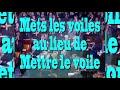 view Mets Les Voiles Au Lieu De Mettre Le Voile