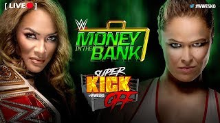 [LIVE] Super Kick Off - WWE Money In The Bank 2018