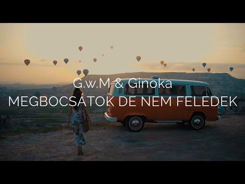 G.w.M & Ginoka - MEGBOCSÁTOK DE NEM FELEDEK (Dalszöveg/lyrics)