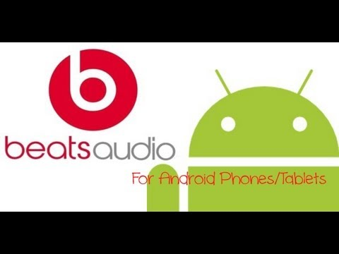 Beats Audio for all Android Phones/Tablets