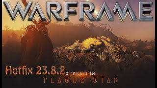 Warframe - Hotfix 23.8.2 Plague Star is back!
