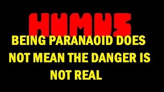 "HUMUS ""Being Paranoid Doesn"