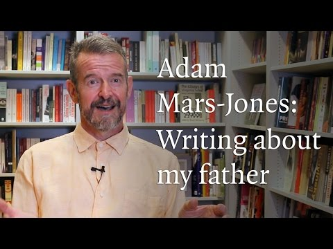 Adam Mars-Jones: Writing about my father