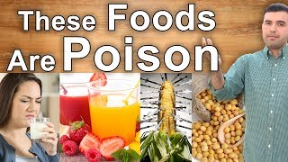 POISON FOODS THEY KEEP TELLING YOU ARE HEALTHY - Beware of Soy, Milk, Corn and Fruit Juices