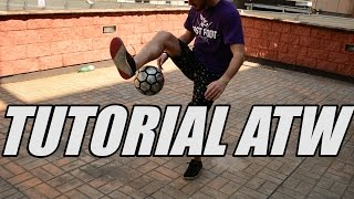 ATW Tutorial | Football Freestyle Trick by Fast Foot Crew