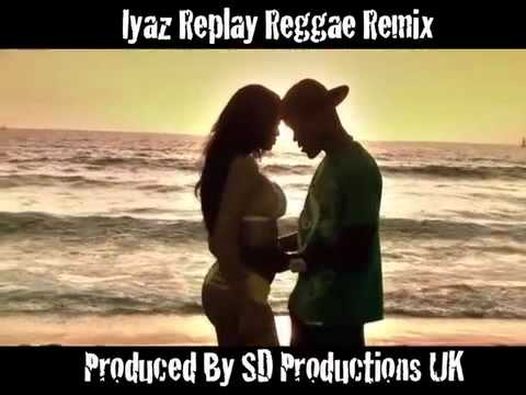 Iyaz - Replay (Reggae Remix) (SD Productions UK) Video