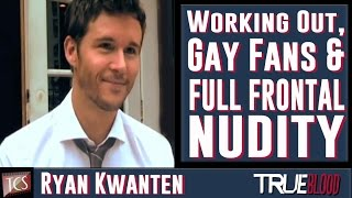 Ryan Kwanten Exclusive Interview - Working Out, Full Frontal Nudity & Gay Fans