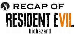 What happened in Resident Evil 7: Biohazard? (RECAPitation)