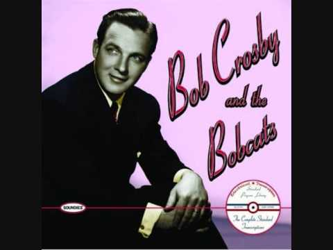 Bob Crosby and the Bobcats - Did Anyone Ever Tell You Mrs. Murphy