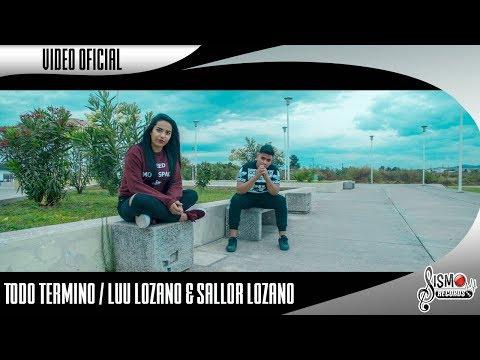 ? Todo Termino ? // Rap Para Dedicar // Sallor Lozano & Luu Lozano // Video Oficial 2018