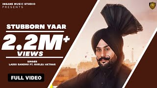 New Punjabi  Song 2018 | STUBBORN YAAR | LADDI SANDHU Ft.GURLEZ | New Punjabi Song | Qatar GSRecords