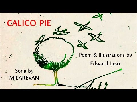CALICO PIE - song by Milarevan /(Edward Lear's poem)