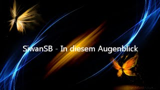 SiwanSB - In diesem Augenblick  ( Mix/Mastering by KD-BEATZ)